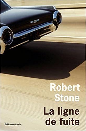 La ligne de fuite - Robert Stone 2016