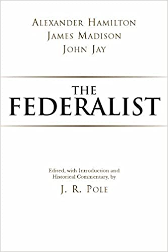 The Federalist (Hackett Classics): Alexander Hamilton, James ...