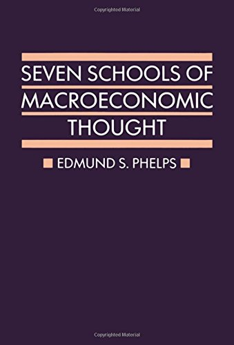 Seven Schools of Macroeconomic Thought: The Arne Ryde Memorial Lectures by Clarendon Press