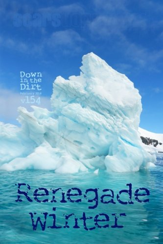 Renegade Winter: Down in the Dirt magazine v154 (February 2018)