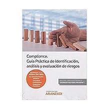 Compliance guía práctica de identificación, análisis y evaluación de riesgos (Edición 2018)