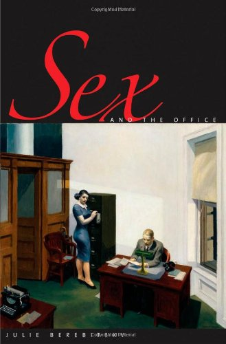 Sex and the Office: A History of Gender, Power, and Desire (Society and the Sexes in the Modern World)