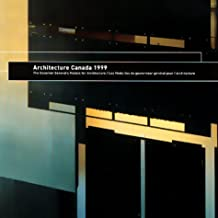 Architecture Canada 1999: The Governor General's Medals for Architecture