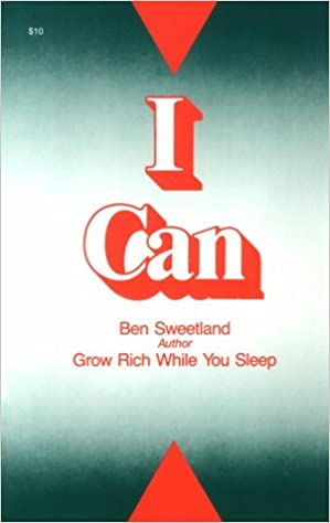 I Can The Key To Lifeu0027s Golden Secrets: Ben Sweetland: 9780879803124:  Amazon.com: Books