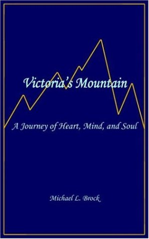 Victoria's Mountain: A Journey of Heart, Mind, and Soul