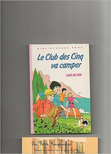 Amazon Fr Le Club Des 5 Va Camper Enid Blyton Jean