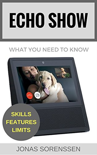 Amazon Echo Show: What You Need to Know