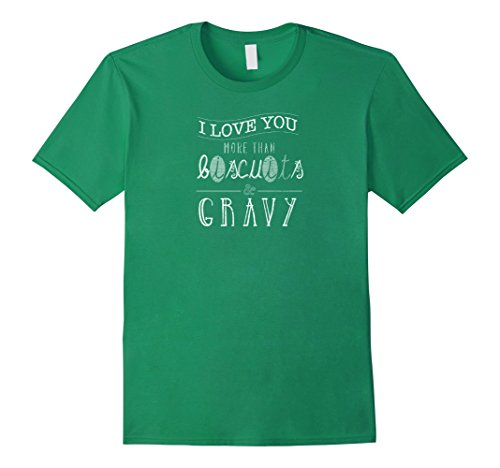 mens-i-love-you-more-than-biscuits-and-gravy-funny-food-shirt-medium-kelly-green