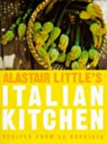 Alastair Little's Italian Kitchen