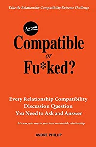 Sweepstakes: Are You Compatible or Fu*ked?: Every Relationship...