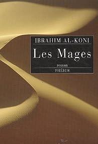 Les Mages par Ibrahim al- Kuni