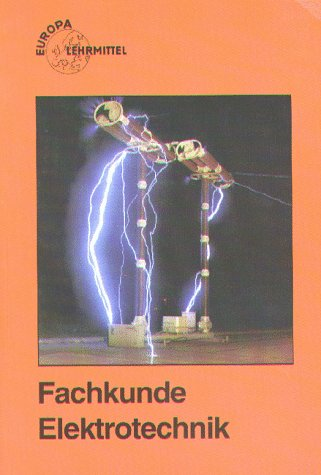 Fachkunde Elektrotechnik (Europa-Fachbuchreihe Elektrotechnik)