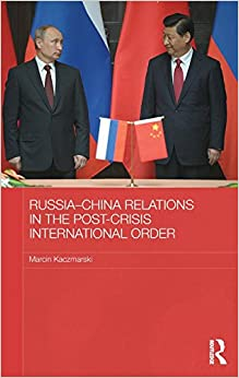 Book Russia-China Relations in the Post-Crisis International Order (BASEES/Routledge Series on Russian and East European Studies)