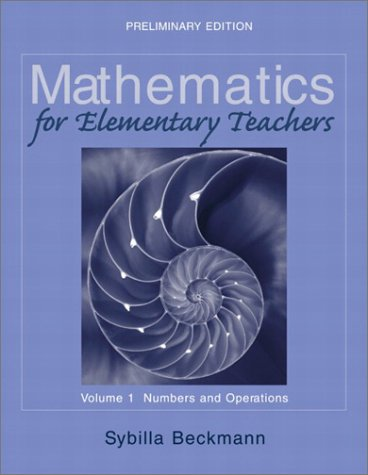 Mathematics for Elementary Teachers Volume I: Numbers and Operations Preliminary Edition (with Activities Manual)