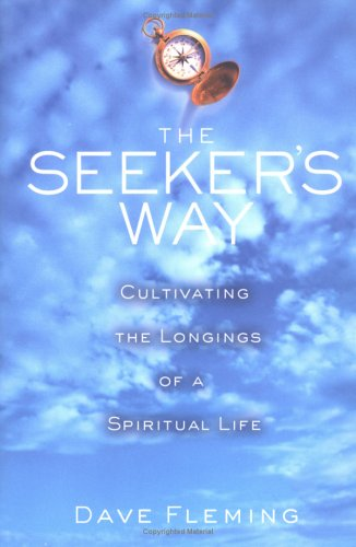 Download The Seeker's Way: Cultivating the Longings of a Spiritual Life pdf