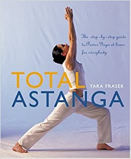 Total Astanga: The Step-by-Step Guide to Power Yoga at Home ...