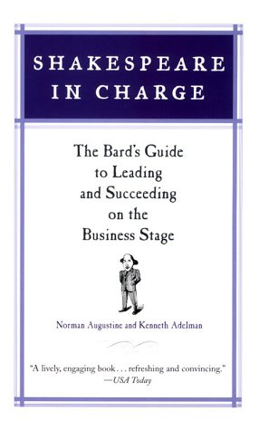Shakespeare in Charge: The Bard's Guide to Leading and Succeeding on the Business Stage
