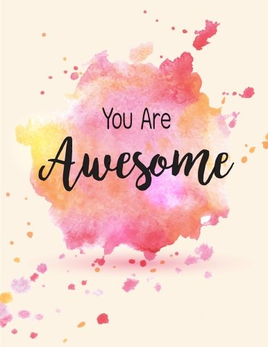 You Are Awesome  Splashes Watercolor Pink Notebook, Splashes watercolor, Composition Book, Journal, 8.5 x 11 inch 110 page ,Wide Ruled [Journal, Blue Lover] (Tapa Blanda)