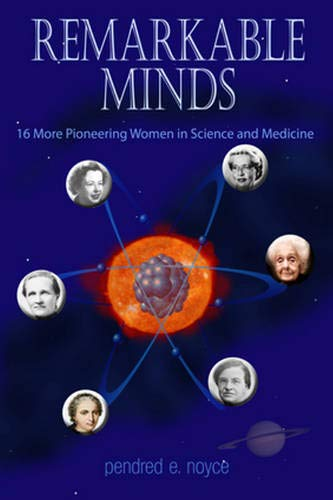 Remarkable Minds: 17 More Pioneering Women in Science and Medicine (Magnificent Minds)
