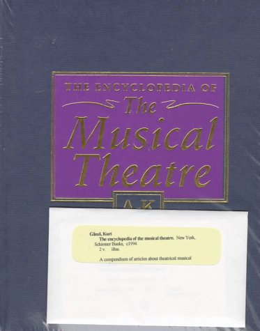 Encyclopedia of the Musical Theatre