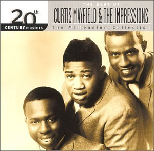 Curtis Mayfield - 20th Century Masters The Best Of Curtis Mayfield And The Impressions - Zortam Music