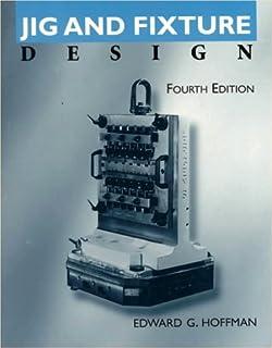 Handbook Of Jig And Fixture Design William E Boyes 9780872633650