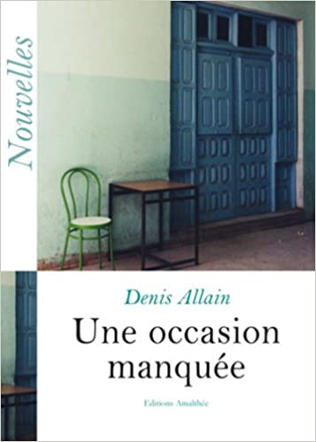 Amazon Fr Une Occasion Manquee Denis Allain Livres
