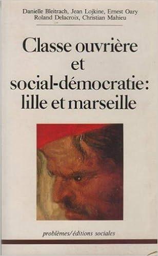 """Résultat de recherche d'images pour """"classe ouvrière et social démocratie lille Marseille"""""""