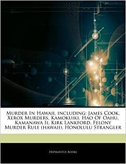 Articles on Murder in Hawaii, Including: James Cook, Xerox