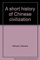 A Short History of Chinese Civilization