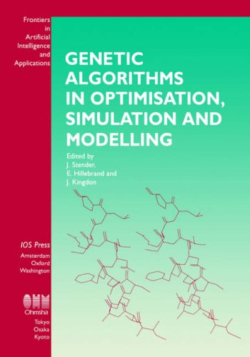Genetic Algorithms in Optimisation, Simulation and Modelling, (Frontiers in Artificial Intelligence and Applications , Vol 23) by Brand: IOS Press