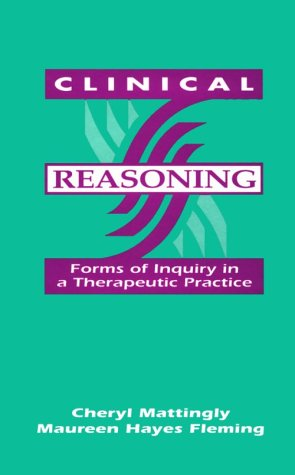 Clinical Reasoning: Forms of Inquiry in a Therapeutic Practice