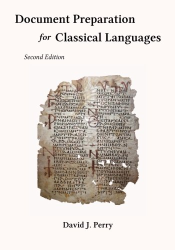 Document Preparation for Classical Languages: Latin, Greek, Biblical, and Medieval by Greentop Publishing