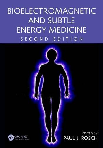 bioelectromagnetic-and-subtle-energy-medicine-second-edition
