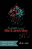 Indelible Lovin' - Max & Jane's Story Vol. 2 (Indelible Love Series Book 4)