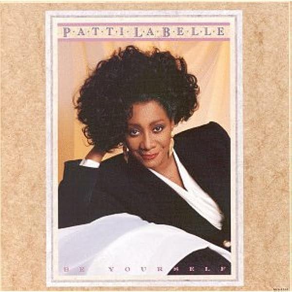 Be Yourself : Patti Labelle: Amazon.es: Música