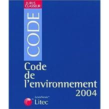 CODE DE L'ENVIRONNEMENT 2004