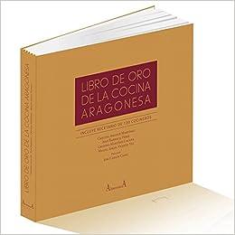 Libro de oro de la Cocina Aragonesa: Amazon.es: Juan Barbacil Pérez y otros: Libros