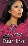 On Her Own (Witches of Havenport Book 4) - Kindle edition by Kaye, Emma, Havenport. Contemporary Romance Kindle eBooks @ Amazon.com.