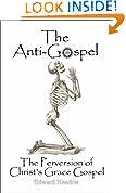 #9: The Anti-Gospel: The Perversion of Christ's Grace Gospel