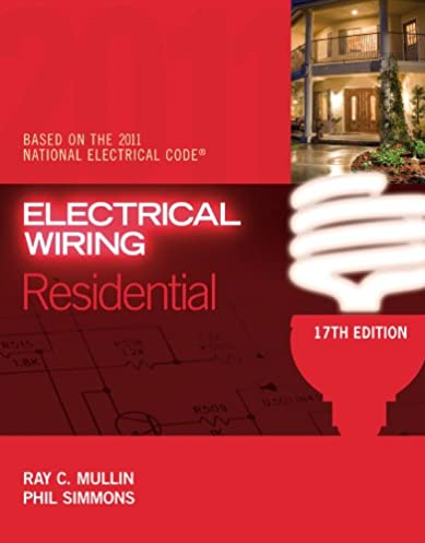 electrical wiring residential ray c mullin phil simmons ebook rh amazon com residential electrical wiring free ebooks Residential Electrical Wiring For Dummies