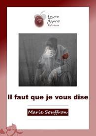 Il faut que je vous dise par Marie Souffron