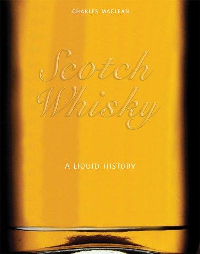 Scotch Whisky: A Liquid History