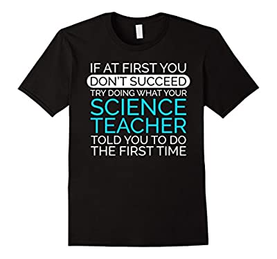 Funny Science Teacher Shirt, If At First You Don't Succeed