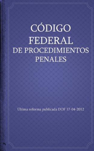 Descargar Libro CÓdigo Federal De Procedimientos Penales México
