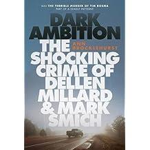 Dark Ambition: The Shocking Crime of Dellen Millard and Mark Smich
