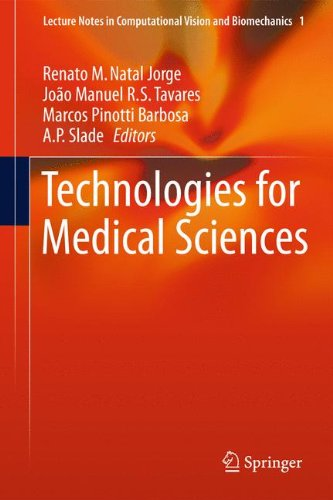 Technologies for Medical Sciences (Lecture Notes in Computational Vision and Biomechanics)
