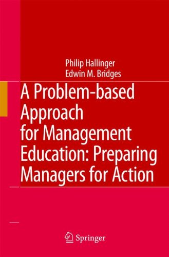 A Problem-based Approach for Management Education: Preparing Managers for Action