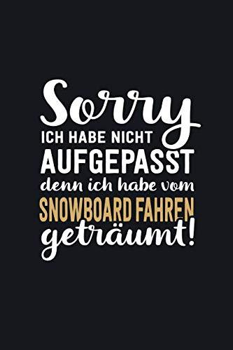 Ich habe vom Snowboard fahren geträumt: tolles Notizbuch liniert mit 100 Seiten (German Edition) (Kleine Kinder Brille)