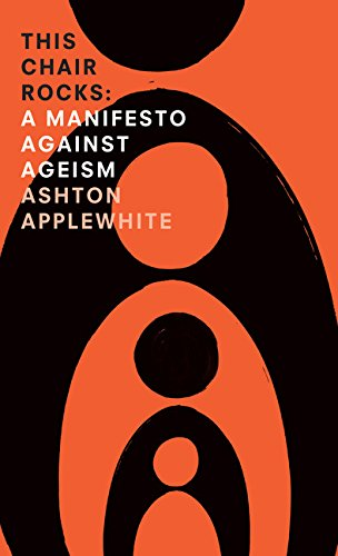 This Chair Rocks: A Manifesto Against Ageism (Thorndike Press Large Print Mini-Collections)
